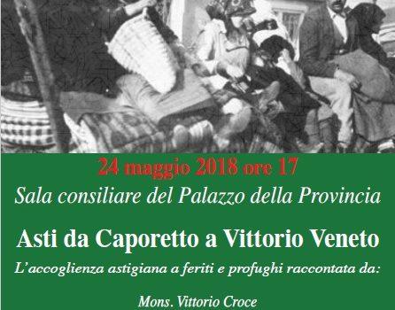 Asti da Caporetto a Vittorio Veneto